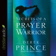 Secrets of a Prayer Warrior audiobook by Derek Prince
