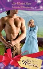 Her Warrior Slave (Mills & Boon Historical) (The MacEgan Brothers, Book 1) ebook by