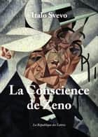 La Conscience de Zeno ebook by Italo Svevo