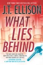 What Lies Behind ebook by J.T. Ellison
