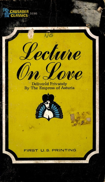 Lecture on Love ebook by Empress Of Asturia