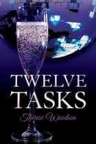 Twelve Tasks ebook by Therese Woodson