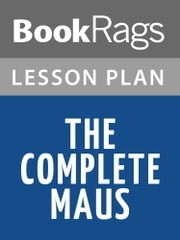 The Complete Maus Lesson Plans ebook by BookRags