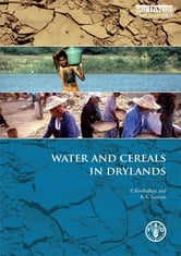 Water and Cereals in Drylands ebook by Parviz Koohafkan