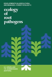 Ecology of Root Pathogens ebook by Krupa, S.V.