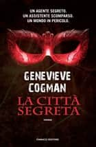 La città segreta eBook by Genevieve Cogman, Annarita Guarnieri