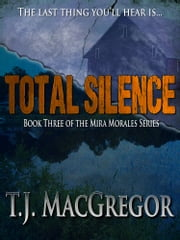Total Silence ebook by T.J. MacGregor