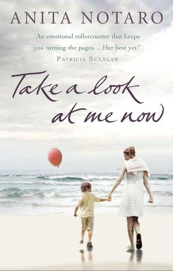 Take A Look At Me Now ebook by Anita Notaro