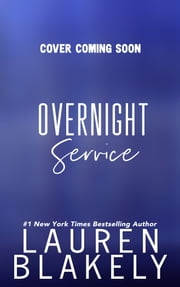 Overnight Service - A Standalone Romance ebook by Lauren Blakely
