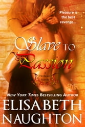 Slave to Passion ebook by Elisabeth Naughton