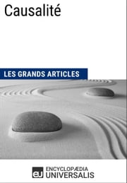 Causalité - (Les Grands Articles d'Universalis) ebook by Encyclopaedia Universalis