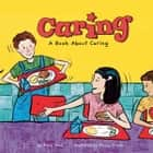 Caring - A Book About Caring Hörbuch by Mary Small, Various Narrators
