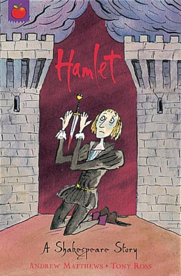 A Shakespeare Story: Hamlet - Shakespeare Stories for Children ebook by Andrew Matthews