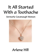 It All Started With a Toothache ebook by Arlene Hill