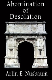 Abomination of Desolation ebook by Arlin E Nusbaum