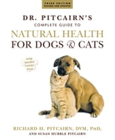 Dr. Pitcairn's New Complete Guide to Natural Health for Dogs and Cats ebook by Robert H. Pitcairn,Susan Hubble Pitcairn