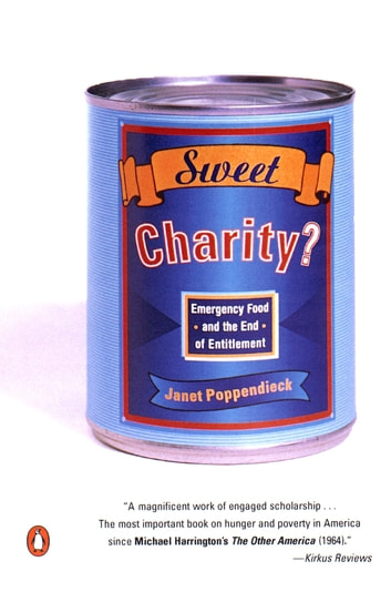 Sweet Charity? - Emergency Food and the End of Entitlement ebook by Janet Poppendieck