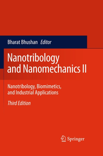 Nanotribology and Nanomechanics II - Nanotribology, Biomimetics, and Industrial Applications ebook by