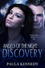 Angels Of The Night: Discovery ebook by Paula Kennedy