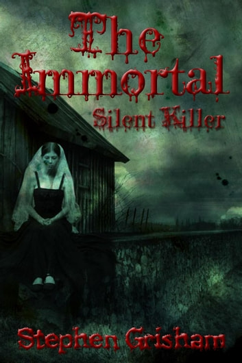 The Immortal - Silent Killer ebook by Stephen Grisham