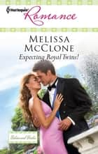 Expecting Royal Twins! ebook by Melissa McClone