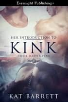 Her Introduction to Kink ebook by Kat Barrett