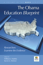 The Obama Education Blueprint - Researchers Examine the Evidence ebook by Kevin G. Welner,William J. Mathis