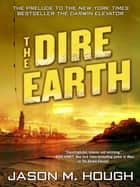 The Dire Earth: A Novella ebook by Jason M. Hough