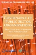Governance of Public Sector Organizations ebook by P. Lægreid,K. Verhoest