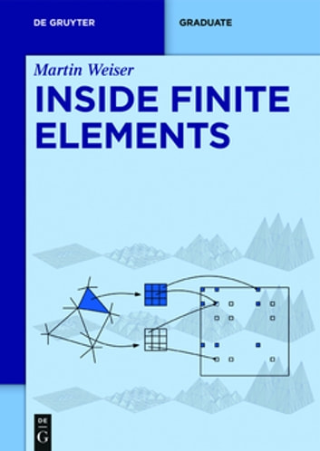 Inside Finite Elements ebook by Martin Weiser