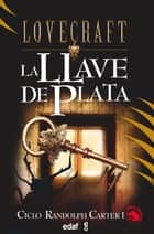 La llave de plata ebook by H.P. Lovecraft
