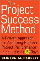 The Project Success Method ebook by Clinton M.  Padgett