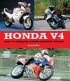 Honda V4 ebook by Greg Pullen