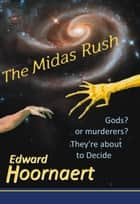 The Midas Rush ebook by Edward Hoornaert