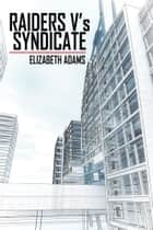 Raiders V'S Syndicate ebook by Elizabeth Adams