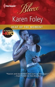 Heat of the Moment ebook by Karen Foley