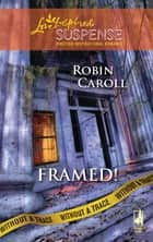 Framed! (Mills & Boon Love Inspired) (Without a Trace, Book 2) ebook by Robin Caroll