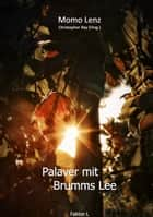 Palaver mit Brumms Lee - Faktor L ebook by Momo Lenz, Christopher Ray