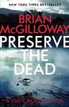 Preserve The Dead ebook by Brian McGilloway