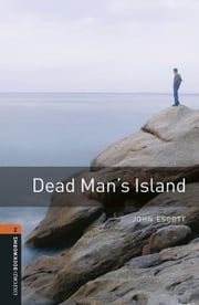 Dead Man's Island Level 2 Oxford Bookworms Library ebook by John Escott