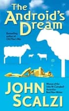The Android's Dream ebook by John Scalzi