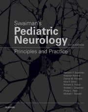 Swaiman's Pediatric Neurology E-Book - Principles and Practice ebook by Stephen Ashwal, MD, Phillip L Pearl,...