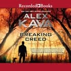 Breaking Creed - Introducing Ryder Creed audiobook by Alex Kava