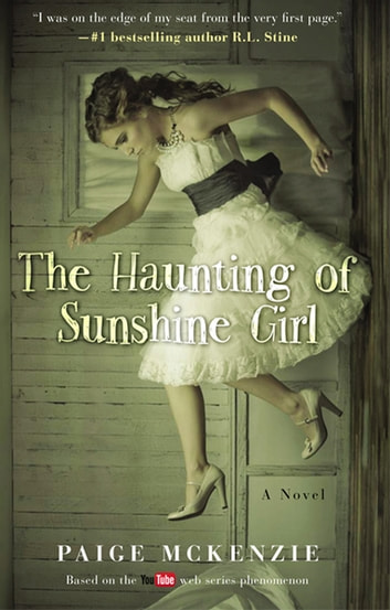 The Haunting of Sunshine Girl - Book One ebook by Paige McKenzie