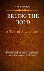 Erling the Bold ebook by Ballantyne, R. M.