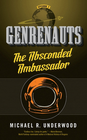 The Absconded Ambassador - Genrenauts Episode 2 ebook by Michael R. Underwood