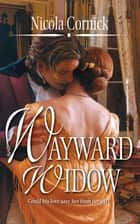 Wayward Widow ebook by Nicola Cornick