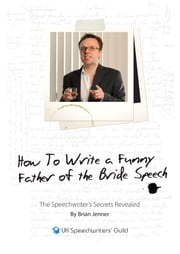 I Remember The Time She Fell in the Loo... How to Write A Funny Father of the Bride Speech ebook by Brian Jenner
