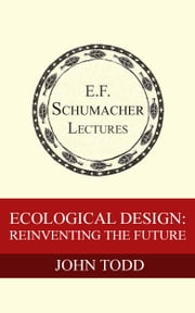 Ecological Design: Reinventing the Future ebook by John Todd,Hildegarde Hannum