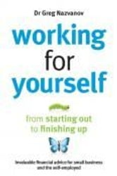 Working For Yourself ebook by Greg Nazvanov